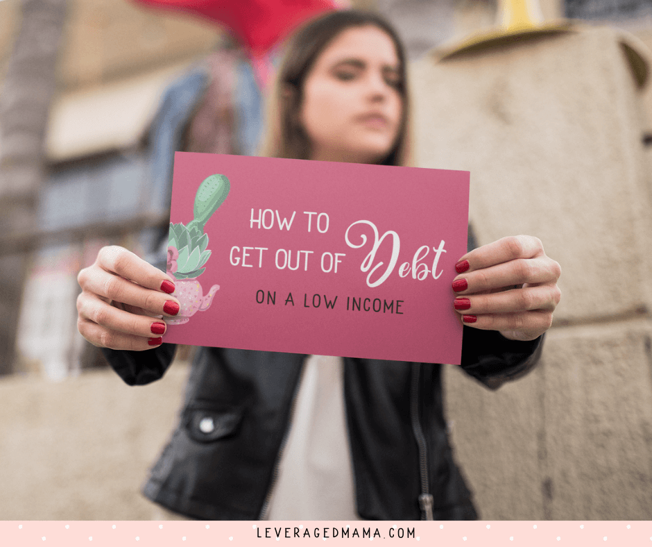 How to get out of debt on a low income. The Leveraged Mama.