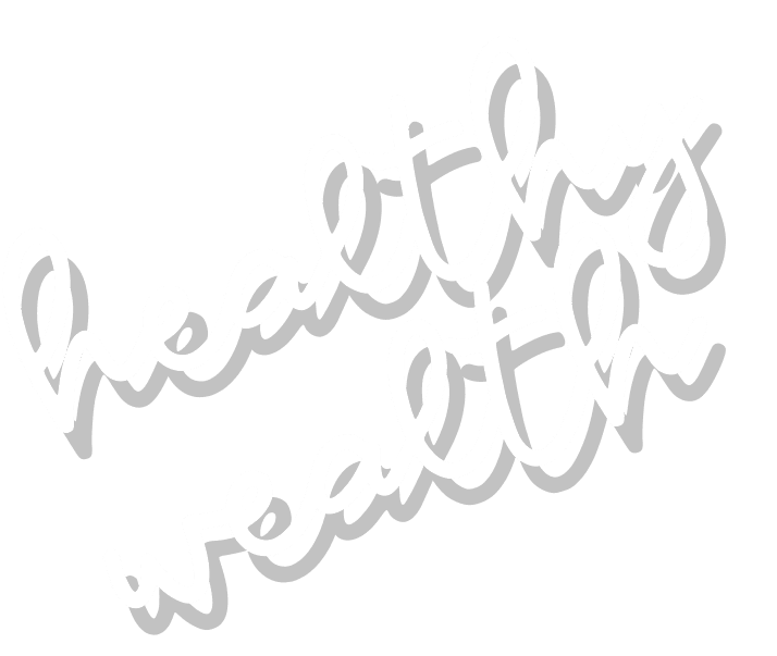 Healthy Wealth.