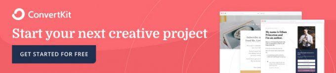 Start your next creative project for free with ConvertKit.